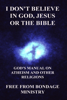 Free From Bondage Ministry - I Don't Believe In God, Jesus Or The Bible. God's Manual On Atheism And Other Religions. artwork