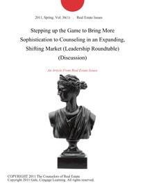 Stepping Up The Game To Bring More Sophistication To Counseling In An Expanding Shifting Market Leadership Roundtable Discussion