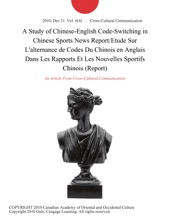 A Study of Chinese-English Code-Switching in Chinese Sports News Report/Etude Sur L'alternance de Codes Du Chinois en Anglais Dans Les Rapports Et Les Nouvelles Sportifs Chinois (Report)