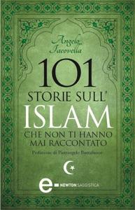 101 storie sull'Islam che non ti hanno mai raccontato da Angelo Iacovella