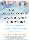 Do Dead People Watch You Shower