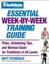 Triathlete Magazines Essential Week-by-Week Training Guide