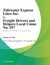 Tidewater Express Lines Inc V Freight Drivers And Helpers Local Union No 557