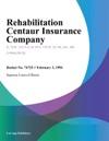 Rehabilitation Centaur Insurance Company