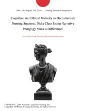 Cognitive and Ethical Maturity in Baccalaureate Nursing Students: Did a Class Using Narrative Pedagogy Make a Difference?