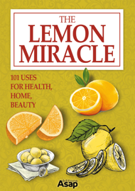 The Lemon Miracle: 101 Uses for Health, Home, Beauty book