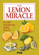 The Lemon Miracle: 101 Uses for Health, Home, Beauty