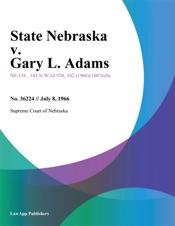 Download and Read Online State Nebraska v. Gary L. Adams