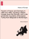 Travels In France And Germany In 1865 And 1866 Including A Steam Voyage Down The Danube And A Ride Across The Mountains Of European Turkey From Belgrade To MontenegroVol II