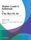 Matter Louis S Sellstrom V City Rye Et Al