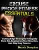 Excuse Proof Fitness Essentials: Cutting Edge Strategies to Rapidly Burn Fat, Reprogram Your Genetics, and Stay Sexy Forever.