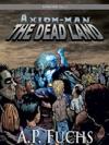 Axiom-man The Dead Land A SuperheroZombie Thriller The Axiom-man Saga Episode No 1