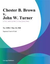 Chester B. Brown V. John W. Turner