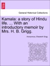Kamala A Story Of Hindu Life  With An Introductory Memoir By Mrs H B Grigg