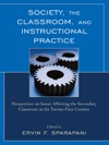 Society The Classroom And Instructional Practice
