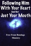 Following Him With Your Heart And Not Just With Your Mouth