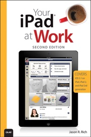 Your Ipad At Work Covers Ios 5 1 On Ipad Ipad 2 And Ipad 3rd Generation 2 E