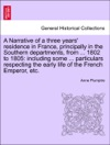A Narrative Of A Three Years Residence In France Principally In The Southern Departments From  1802 To 1805 Including Some  Particulars Respecting The Early Life Of The French Emperor Etc Vol II