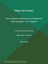 Ethics In Practice: Nurses' Ethical Considerations In A Pandemic Or Other Emergency--Part 1 (Report)