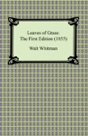 Leaves Of Grass The First Edition 1855
