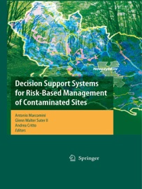 Decision Support Systems For Risk Based Management Of Contaminated Sites