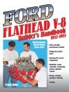 Ford Flathead V-8 Builders Handbook 1932-1953