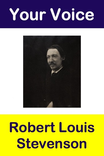 Robert Louis Stevenson - Your Voice Robert Louis Stevenson