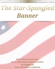 The Star-Spangled Banner Pure Sheet Music Duet For C Instrument And Accordion Arranged By Lars Christian Lundholm
