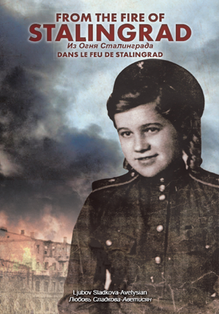 From the Fire of Stalingrad - Ljubov Sladkova-Avetisian