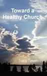 Toward A Healthy Church