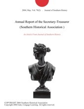 Annual Report Of The Secretary-Treasurer (Southern Historical Association )