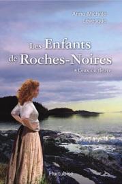LES ENFANTS DE ROCHES-NOIRES T1 - CEUX DU FLEUVE