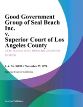 Good Government Group of Seal Beach Inc. v. Superior Court of Los Angeles County