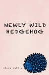 Newly Wild Hedgehog