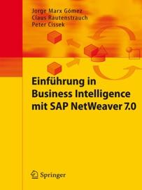 Einführung in Business Intelligence mit SAP NetWeaver 7.0 - Jorge Marx Gómez, Claus Rautenstrauch & Peter Cissek
