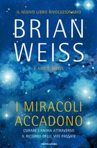 I miracoli accadono da Brian Weiss