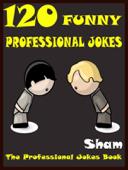 120 Funny Professional Jokes