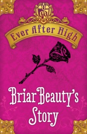 Ever After High Briar Beauty S Story