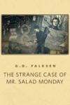 The Strange Case Of Mr Salad Monday