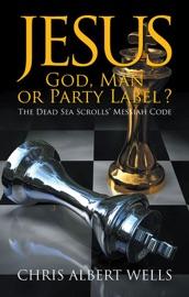 Jesus God Man Or Party Label