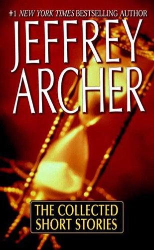 Jeffrey Archer - The Collected Short Stories