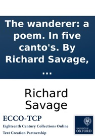 The Wanderer A Poem In Five Canto S By Richard Savage