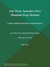 Fair Work Australia's First Minimum Wage Decision: Context, Impact and Future (Invited Paper)