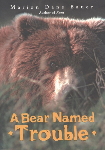 Marion Dane Bauer - A Bear Named Trouble