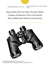 Ibsen and the Irish Free State: The Gate Theatre Company Productions of Peer Gynt (Henrik Ibsen, Dublin Gate Theatre) (Critical Essay)