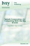 Splash Corporation A Competing With The Big Brands