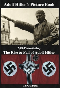 Adolf Hitler  Picture Book  2,000 Photos Gallery: The Rise & Fall of  Adolf Hitler da Gabriel Beck