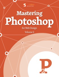 Mastering Photoshop for Web Designers - Smashing Magazine & Various Authors