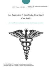 Age Regression: A Case Study (Case Study) (Case Study)