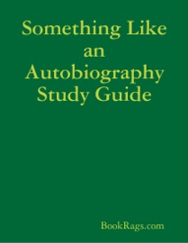 SOMETHING LIKE AN AUTOBIOGRAPHY STUDY GUIDE